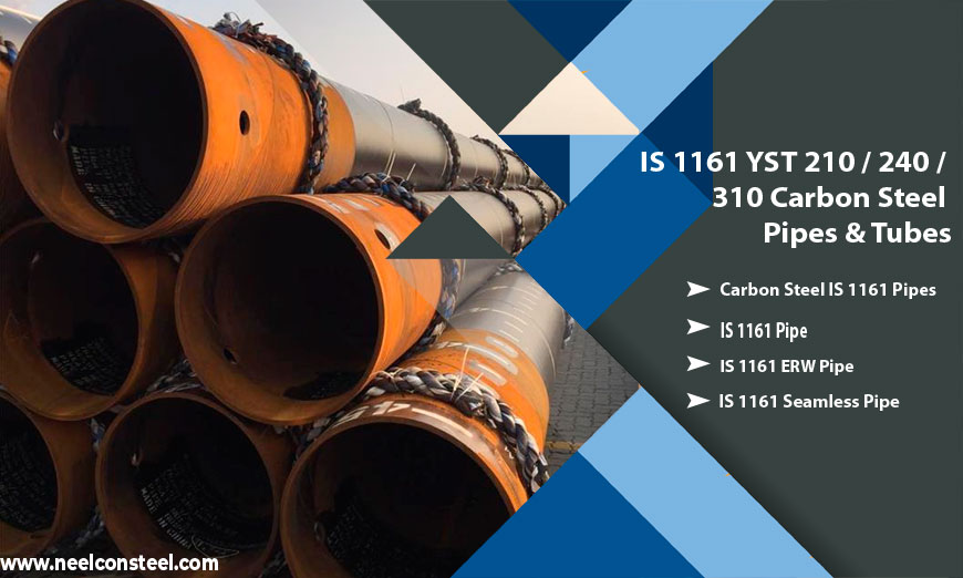 IS 1161 YST 210 / 240 / 310 Carbon Steel Pipes & Tubes