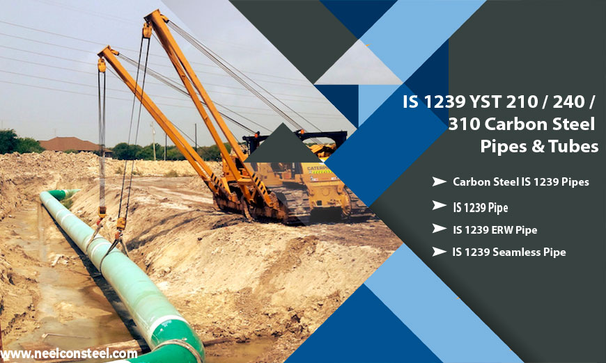 IS 1239 YST 210 / 240 / 310 Carbon Steel Pipes & Tubes